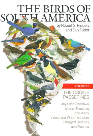 The Birds of South America: Volume 1: The Oscine Passerines