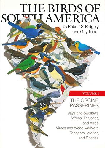The Birds of South America: Volume 1: The Oscine Passerines: Ridgely, Robert S.