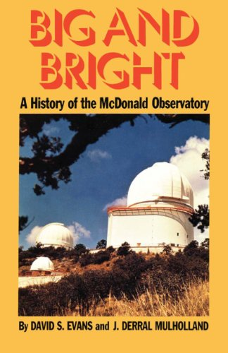 Big & Bright : A History of the McDonald Observatory (History of Science Series: No. 4 Ser.)