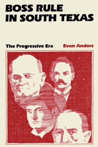 9780292707634: Boss Rule in South Texas: The Progressive Era