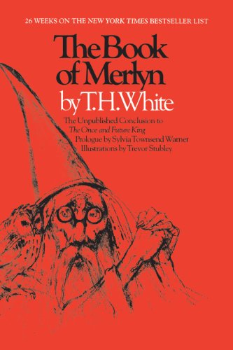 9780292707696: The Book of Merlyn: The Unpublished Conclusion to the Once and Future King
