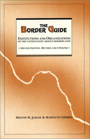 9780292707795: The Border Guide: Institutions and Organizations of the United States-Mexico Borderlands