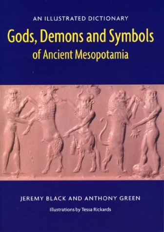 9780292707948: Gods, Demons and Symbols of Ancient Mesopotamia: An Illustrated Dictionary