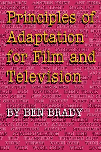 Principles of Adaptation for Film and Television: Brady, Ben