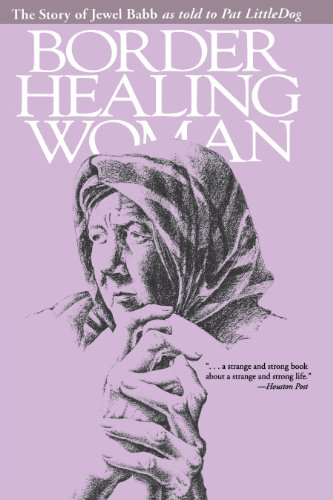 9780292708228: Border Healing Woman: The Story of Jewel Babb as told to Pat LittleDog (second edition)