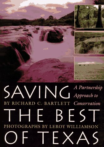 9780292708341: Saving the Best of Texas: A Partnership Approach to Conservation