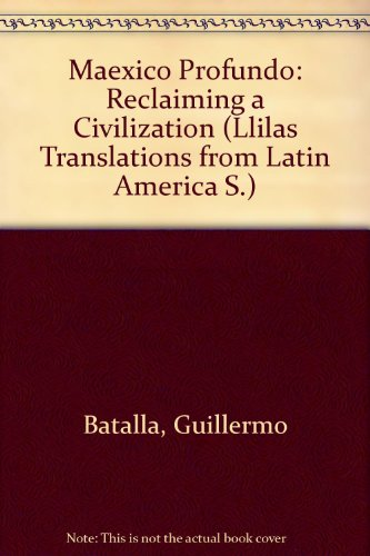 9780292708440: México Profundo: Reclaiming a Civilization (Translations from Latin America Series)