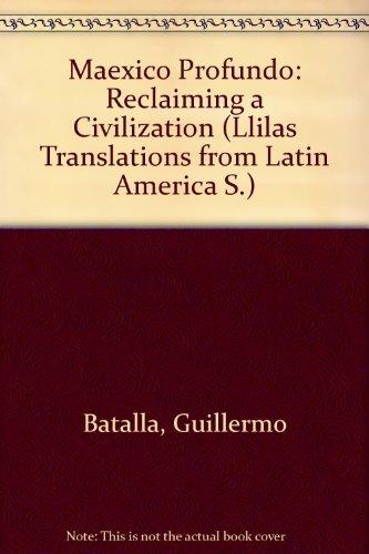 9780292708440: Maexico Profundo: Reclaiming a Civilization (Translations from Latin America Series, ILAS)