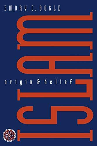 Islam : Origin and Belief: Bogle, Emory C.