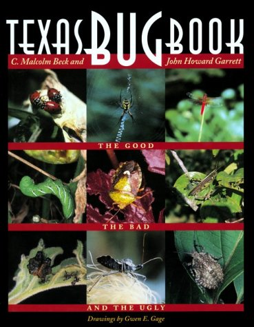 9780292708686: Texas Bug Book: The Good, the Bad, and the Ugly