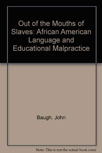 9780292708723: Out of the Mouths of Slaves: African American Language and Educational Malpractice