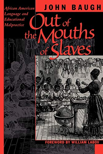 Out of the Mouths of Slaves: African: Baugh, John; Labov,