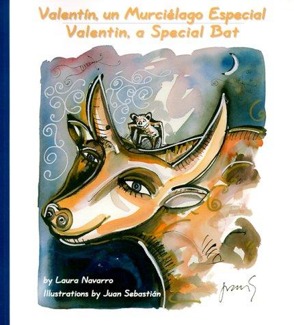 9780292708747: Valentine, a Special Bat: Valentin un Murcielago Especial