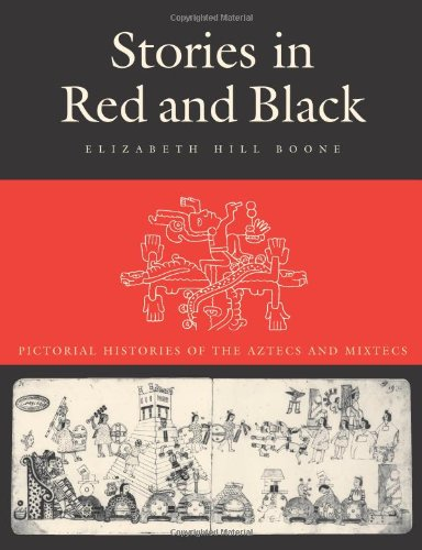 9780292708761: Stories in Red and Black: Pictorial Histories of the Aztec and Mixtec