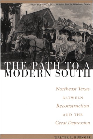 9780292708877: The Path to a Modern South: Northeast Texas between Reconstruction and the Great Depression