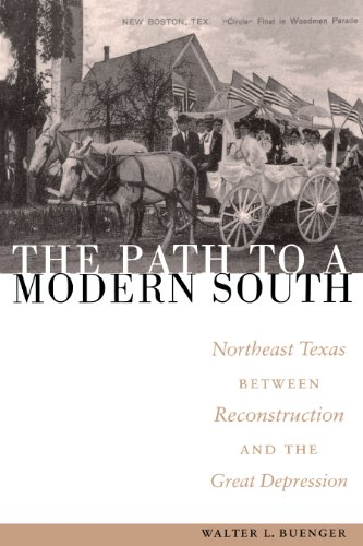 9780292708884: The Path to a Modern South: Northeast Texas between Reconstruction and the Great Depression