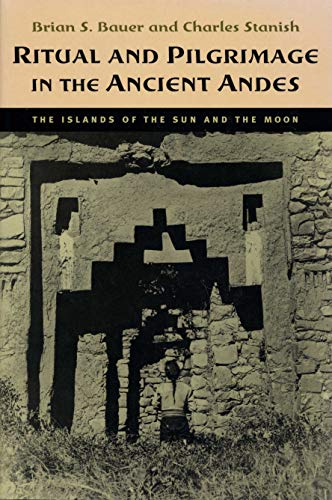 9780292708907: Ritual and Pilgrimage in the Ancient Andes: The Islands of the Sun and the Moon
