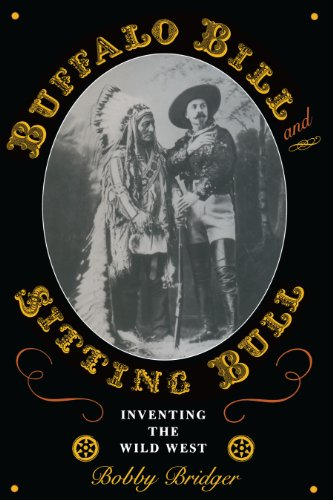 [signed] Buffalo Bill and Sitting Bull Inventing the West