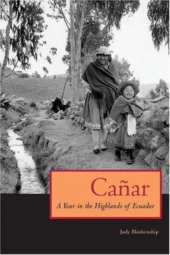 9780292709287: Cañar: A Year in the Highlands of Ecuador