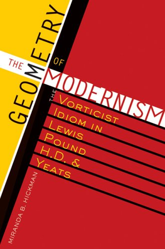 9780292709430: The Geometry of Modernism: The Vorticist Idiom in Lewis, Pound, H.D., and Yeats (Literary Modernism)