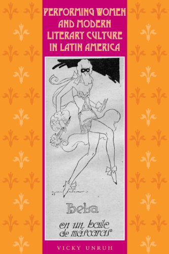 Performing Women and Modern Literary Culture in Latin America: Intervening Acts: Unruh, Vicky