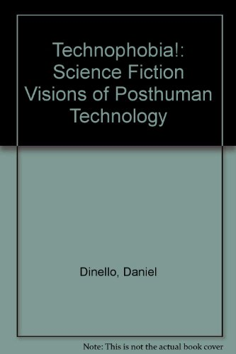 9780292709546: Technophobia!: Science Fiction Visions of Posthuman Technology