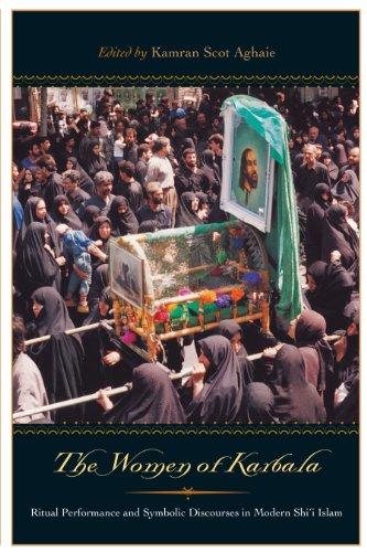 9780292709591: The Women of Karbala: Ritual Performance and Symbolic Discourses in Modern Shi'i Islam