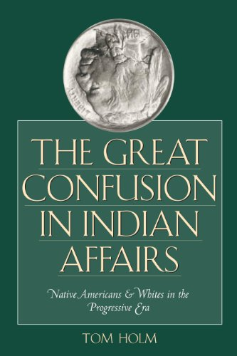 9780292709621: The Great Confusion in Indian Affairs: Native Americans & Whites in the Progressive Era: Native Americans and Whites in the Progressive Era