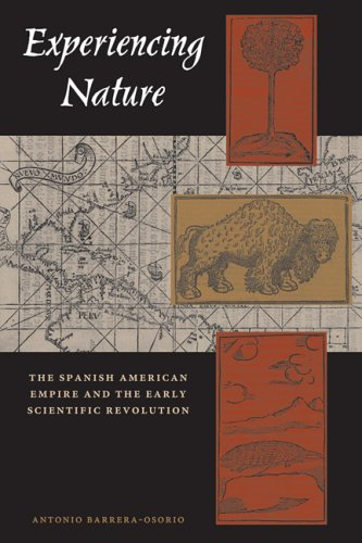 9780292709812: Experiencing Nature: The Spanish American Empire and the Early Scientific Revolution