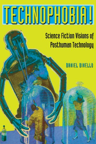 9780292709867: Technophobia!: Science Fiction Visions of Posthuman Technology