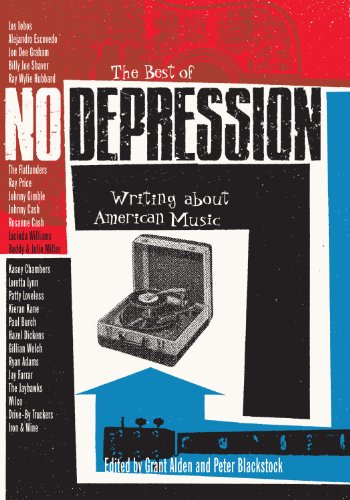 The Best of No Depression: Writing about American Music: Grant Alden