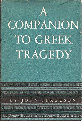 9780292710009: A Companion to Greek Tragedy