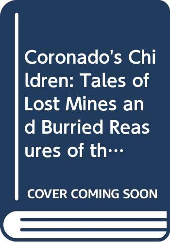 9780292710504: Coronado's Children: Tales of Lost Mines and Buried Treasures of the Southwest (Barker Texas History Center Series)