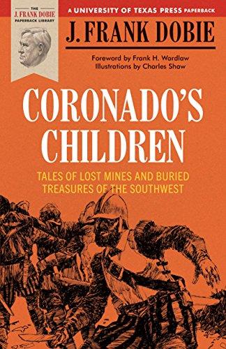 Coronados Children: Tales of Lost Mines and: J. Frank Dobie