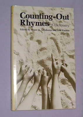 Counting-Out Rhymes, A Dictionary: Abrahams, Roger D. & Rankin, Lois (Editors)