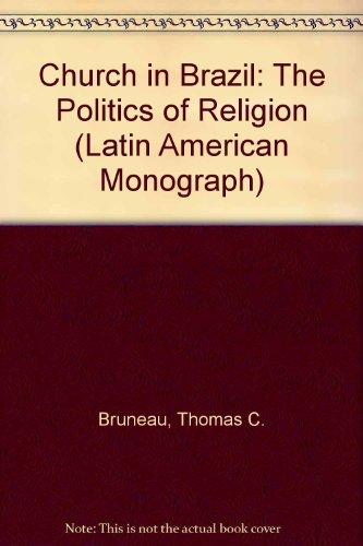 9780292710719: The Church in Brazil: The Politics of Religion (Latin American Monograph Series)