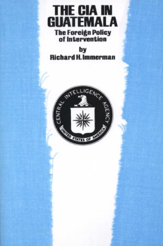 9780292710832: The CIA in Guatemala: The Foreign Policy of Intervention