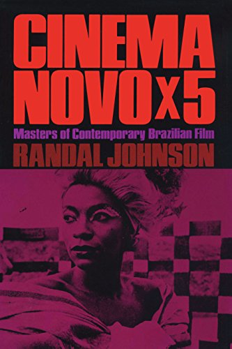 Cinema Novo X 5: Masters of Contemporary Brazilian Film: Johnson, Randal