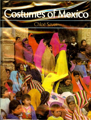 9780292710993: Costumes of Mexico [Hardcover] by Chloe Sayer