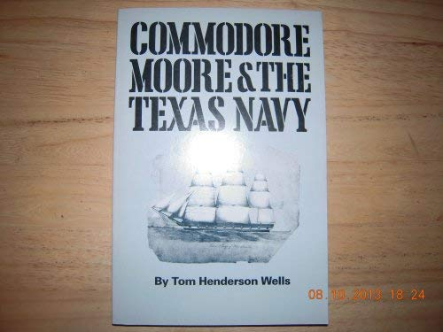 9780292711181: Commodore Moore and the Texas Navy (Texas Historic Papers, No 14)