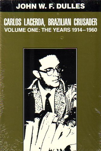 9780292711259: Carlos Lacerda, Brazilian Crusader: Volume I: The Years 1914-1960