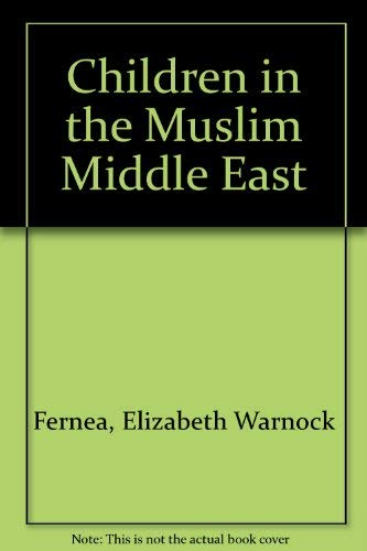 9780292711334: Children in the Muslim Middle East