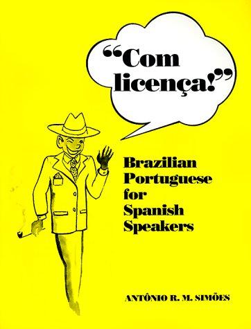 9780292711426: Com Licenca!: Brazilian Portuguese for Spanish Speakers
