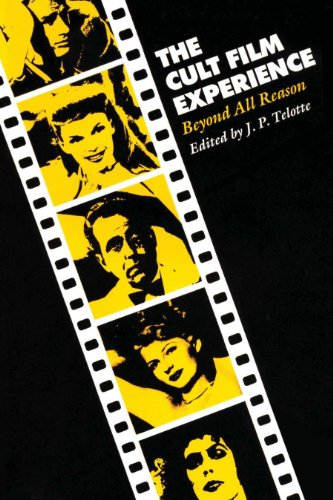 The Cult Film Experience Beyond All Reason: Telotte, J. P.