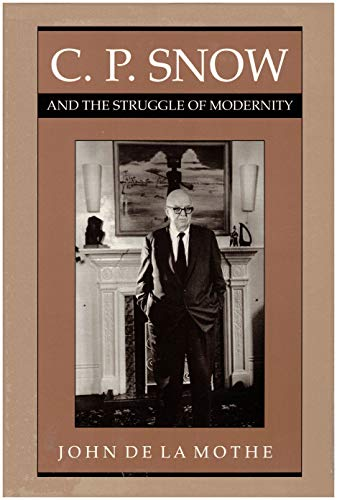 9780292711488: C. P. Snow and the Struggle of Modernity