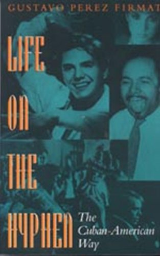 9780292711532: Life on the Hyphen: The Cuban-American Way
