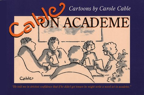 Cable on Academe: Cable, Carole