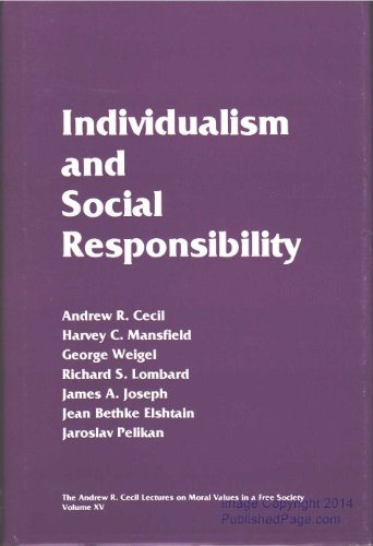 Individualism and Social Responsibility (Andrew R Cecil Lectures on Moral Values in a Free Society)...