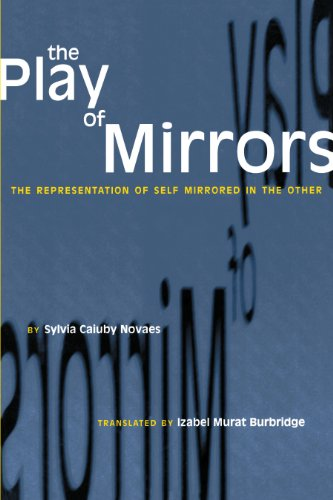 9780292711969: The Play of Mirrors: The Representation of Self Mirrored in the Other (Translations from Latin America Series)