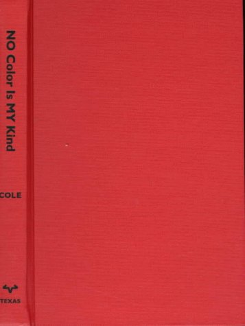 9780292711976: No Color Is My Kind: The Life of Eldrewey Stearns and the Integration of Houston